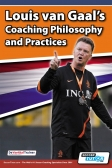 Louis van Gaal's Coaching Philosophy and Practices
